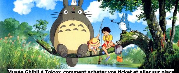 Billet musée Ghibli, comme se le procurer