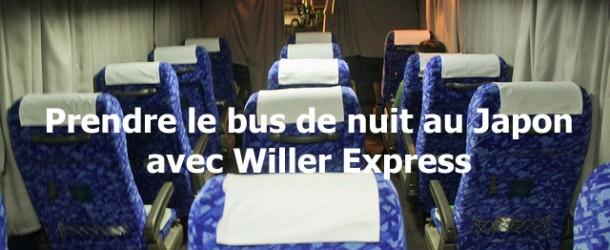 Comment prendre le bus de nuit au Japon avec Willer Express