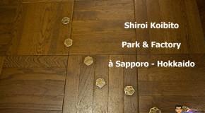 Shiroi Koibito Park et Factory, dans l'univers de Charlie et la chocolaterie