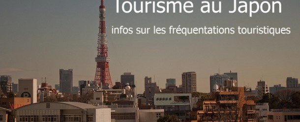 Tourisme au Japon, infos sur les fréquentations touristiques