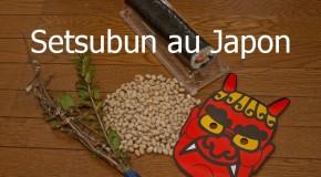 Setsubun au Japon: bonjour le printemps et la chance, bye-bye les démons