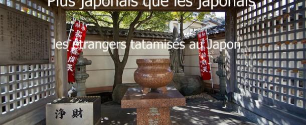 Plus japonais que les japonais, les étrangers tatamisés au Japon
