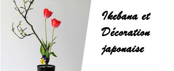 Ikebana et décoration japonaise s'invitent chez vous