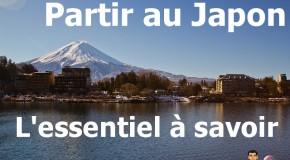 Partir au Japon : l'essentiel à savoir avant le départ