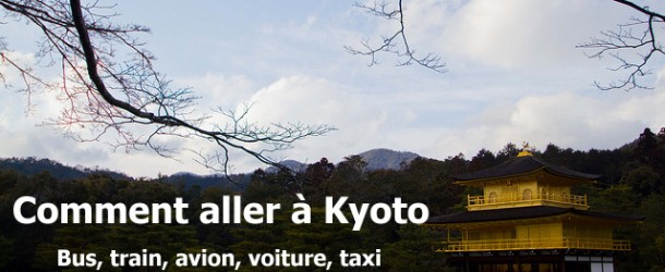 Comment se rendre à Kyoto : en train, bus, avion, voiture, taxi, à pied