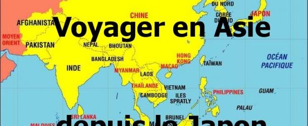 Voyager en Asie à partir du Japon