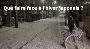 Que faire pour faire face à l'hiver japonais ?