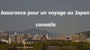 Assurance pour un voyage au Japon, conseils