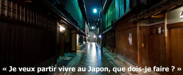 « Je veux partir vivre au Japon, que dois-je faire ? » – les réponses