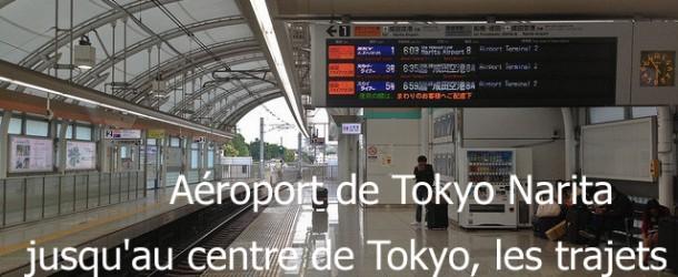Aéroport de Tokyo Narita jusqu'au centre de Tokyo, les trajets
