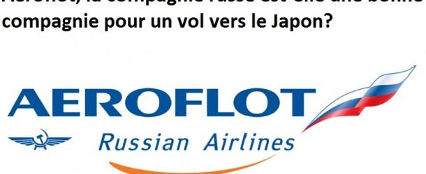 Compagnie Aeroflot: faut-il la prendre pour aller au Japon?
