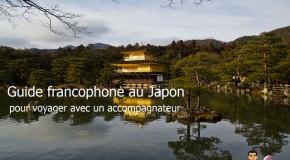 Guide francophone au Japon: pour voyager avec un accompagnateur