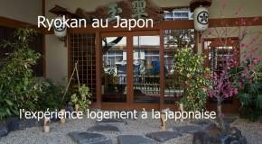 Ryokan au Japon, l'expérience du logement à la japonaise